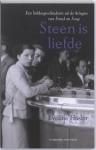 Hasler, Eveline - Steen is liefde  -  Een liefdesgeschiedenis uit de kringen van Freud en Jung
