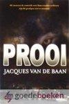 Baan, Jacques van de - Prooi *nieuw* - in herdruk --- Thriller / actieboek