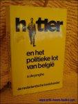 DE JONGHE, A.; - HITLER EN HET POLITIEKE LOT VAN BELGIE (1940-1944)