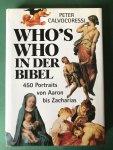 Calvocoressi, Peter - Who's who in der Bibel; 450 porttaits von Aaron bis Zacharias