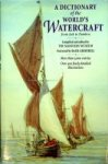 Parry, M.H. - A Dictionary of the World's Watercraft