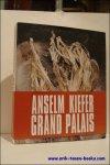 Paul Ardenne - Pierre Assouline , kiefer. - ANSELM KIEFER STERNENFALL Catalogue de l'exposition du Grand Palais, Paris 31 mai - 8 juillet 2007