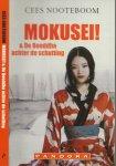 Nooteboom Cees  en Annemarie van Pruyssen  Omslagontwerp - Mokusei ! en De boeddha achter de schutting