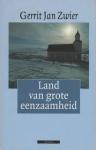 Zwier, Gerrit Jan - Land van grote eenzaamheid  -  Reisnotities over IJsland