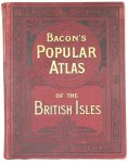 Bacon, G.W. - Bacon's popular atlas of the British isles / Commercial and library atlas of the British isles