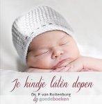 Ruitenburg, Ds. P. van - Je kindje laten dopen *nieuw*