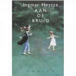 Heytze, Ingmar - Aan de bruid