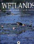 Dugan, Patrick (red.) - Wetlands. Waterijke gebieden van de wereld.