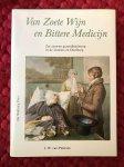 Petersen, J.W. van - Van zoete wijn en bittere medicijn. Zes eeuwen gezondheidszorg in de Liemers en Doesburg