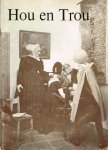 - hou en trou, klederdrachtententoonstelling 1967-1968 in het nederlands openluchtmuseum, opgebouwd uit de bruikleencollectie H.M. Koningin Wilhelmina en de eigen verzameling