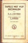 Dr. Pesch Van, A.J. - Tafels met vijf decimalen