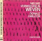 Willcox, Donald J.  .. Vertaling Henriette van der Klift - Nieuwe vormgeving in weven .. Handwerkboek.