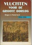Bossenbroek, M, J.B.C. Kruishoop (eindredactie) - Vluchten voor de Groote Oorlog. Belgen in Nederland 1914 - 1918