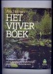 HOFMAN, ADA - Het Vijverboek - Praktisch handboek voor aanleg en onderhoud, planten en dierenleven