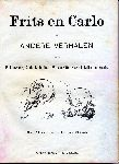 Louwerse, P./Rop, Anth. L. de/ Otto, Willem/ Keller, Gerard/ Agatha - Frits en Carlo en andere verhalen. Met 81 groote en kleine platen (gravures)