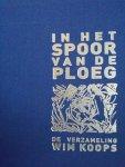 Burema, Alma; Doeke Sijens; Han Steenbruggen - In het spoor van De Ploeg : de verzameling Wim Koops