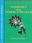 Loo [verzamelde] H. te  met Illustraties van Bert Witte. - Wijsheden over Nederlands geld. Vaarwel gulden