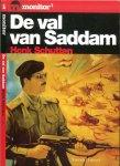 Schutten, Henk   ..  Foto voorzijde  J. Pavlovsky  Omslagontwerp Rene Abbuhl - De val van Saddam