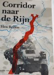 BOLLEN, Hen - Corridor naar de Rijn. Operatie Market Garden september 1944