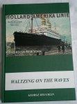 Reuchlin, George - Waltzing on the waves. Muziek aan boord van de passagiersschepen van de Holland-Amerika lijn
