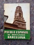 Bou, Pedro Voltes - Das Spanische Dorf in Barcelona - Pueblo Espanol  de Montjuich Barcelona -