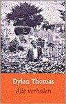 Dylan Thomas - Alle Verhalen