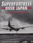 Delano, Jack. / Ostman, Ronald E. / Colle, Royal D. - Superfortress over Japan. Twenty-four Hours with a B-29