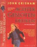Grisham, John Vertaling Jan Smit - Achter gesloten deuren .. The Pelican Brief