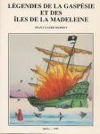 Dupont, Jean-Claude - Légendes de la Gaspésie et des îles de La Madeleine