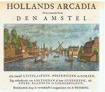 Rademaker Abraham e.a. - Hollands Arcadia den Amstel + De Vechtstroom van Utrecht tot Muiden + Rhynlands fraaiste Gezichten
