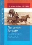 Dorsman, Leen   met  Ed Jonker en Kees Ribbens & Omslagontwerp  Joost van de Woestujne - Het zoet en het zuur  ..  Geschiedenis in Nederland