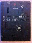 Anon. - Thomas Huber. Die Urgeschichte der Bilder. La prehistoire des tableaux