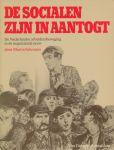 Schouten, Martin - De socialen zijn in aantocht. De Nederlandse arbeidersbeweging in de negentiende eeuw.