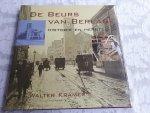 KRAMER, Walter - De Beurs van Berlage / historie en herstel