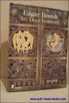 Kahr, Joan. - Edgar Brandt Art Deco Ironwork.