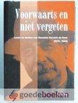 Vos, A. de - Voorwaarts en niet vergeten --- Leven en denken van Gerardus Horreus de Haas (1879-1943) Proefschrift met de stellingen
