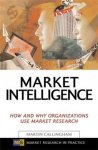 Martin Callingham - Market Intelligence How and Why Organizations use Market Research