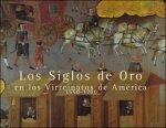 VV.AA - Los siglos de oro en los virreinatos de América, 1550-1700: 23 de noviembre de 1999-12 de febrero del 2000, Museo de América, Madrid