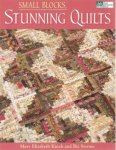 Mary Elizabeth Kinch and Biz Storms - Small Block, Stunning Quilts