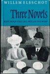 Elsschot, Willem - Three Novels. / Soft Soap / The Leg / Will-o'-the Wisp