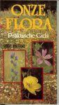Husstege, Geert .. Met veel kleurrijke Illustraties - Onze flora praktische gids .. Met meer dan 200 wilde planten.