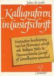 Goede, Julius de - Kalligraferen in cursiefschrift. Instructieve beschrijving van het Florentijns schrift, ook Italique, Italic & Humanistische cursief of cancellaresca genoemd.