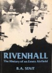 STAIT, B.A. - Rivenhall: The History of an Essex Airfield
