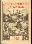 SCHAARS.Dr.A.H.G [staring instituut] eindredaktie met velen auteurs - ACHTERHOEKSE ALMANAK ,1998 13e jaargang