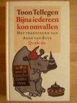 Tellegen, Toon / Buul, Anne van (ill.) - Bijna iedereen kon omvallen
