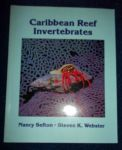 Sefton, Nancy & Steven K. Webster - A Field Guide to Caribbean Reef Invertebrates. a Special Publication of the Monterey Bay Aquarium Foundation.
