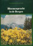 Natuurboeken - K. A. van den Hoek (redactie) - DE WONDERLIJKE NATUUR - BLOEMENPRACHT IN DE BERGEN
