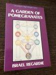 Israel Regardie - A garden of pomegranates