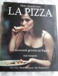 AMANDONICO, Nikko - La Pizza / het beroemdste gerecht uit Napels met recepten