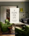 Crawford, Ilse, Heathcote, Edwin - A Frame for Life / The Designs of Studioilse